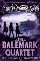 The Crown of Dalemark (The Dalemark Quartet, Book 4) ebook by Diana Wynne Jones