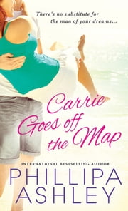 Carrie Goes Off The Map ebook by Phillipa Ashley