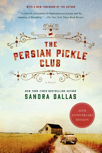 The Persian Pickle Club - 20th Anniversary Edition ebook by Sandra Dallas