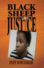 Black Sheep Justice ebook by FeFe Whitaker