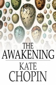 The Awakening - And Selected Short Stories ebook by Kate Chopin