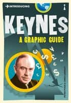 Introducing Keynes - A Graphic Guide ebook by Peter Pugh, Chris Garratt
