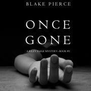 Once Gone (a Riley Paige Mystery--Book #1) audiobook by Blake Pierce