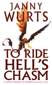 To Ride Hell's Chasm ebook by Janny Wurts