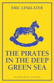 The Pirates in the Deep Green Sea ebook by Eric Linklater