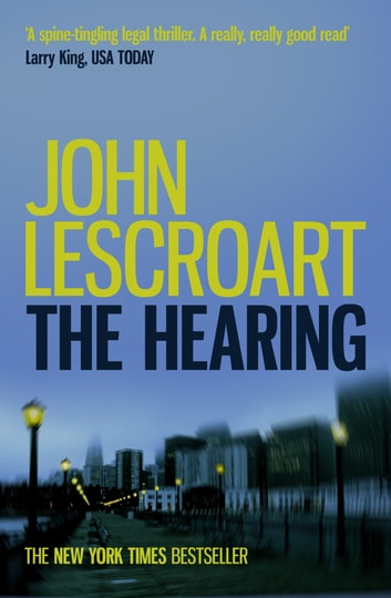 The Hearing (Dismas Hardy series, Book 7) - A riveting legal thriller full of twists ebook by John Lescroart