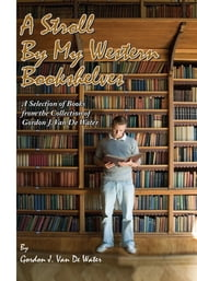 A Stroll By My Western Bookshelves ebook by Gordon J. Van De Water