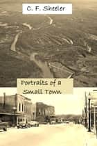 Portraits of a Small Town ebook by C. F. Sheeler