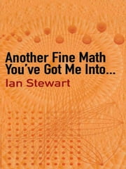 Another Fine Math You've Got Me Into. . . ebook by Ian Stewart
