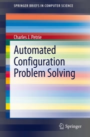 Automated Configuration Problem Solving ebook by Charles J. Petrie