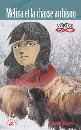 Mélina et la chasse au bison ebook by Janine Tougas