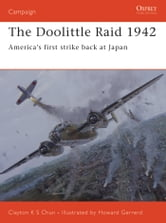 The Doolittle Raid 1942 - America?s first strike back at Japan ebook by Clayton Chun