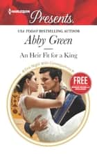 An Heir Fit for a King - A Royal Secret Baby Romance ebook by Abby Green, Amanda Cinelli