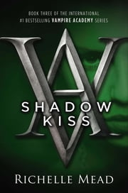 Shadow Kiss - A Vampire Academy Novel ebook by Kobo.Web.Store.Products.Fields.ContributorFieldViewModel