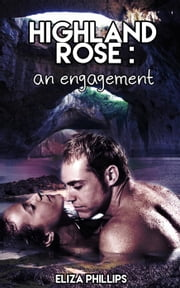 Highland Rose: An Engagement - Highland Rose, #1 ebook by Eliza Phillips