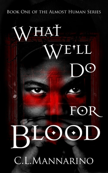 What We'll Do for Blood ebook by C.L. Mannarino
