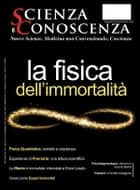 Scienza e Conoscenza 53 - La fisica dell'immortalità ebook by AA.VV