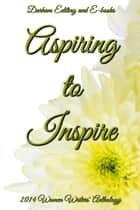 Aspiring to Inspire ebook by Durham Editing and E-books