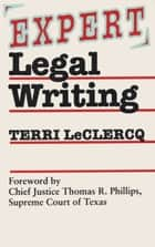 Expert Legal Writing ebook by Terri LeClercq, Thomas R., Chief Justice,...