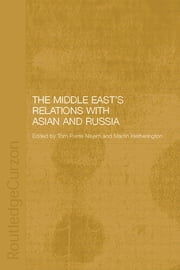 The Middle East's Relations with Asia and Russia ebook by Hannah Carter,Anoushiravan Ehteshami