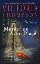 Murder on Astor Place - A Gaslight Mystery ebook by Victoria Thompson