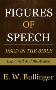 Figures of Speech ebook by Bullinger, E. W.