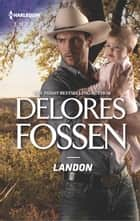 Landon - A thrilling romantic suspense ebook by Delores Fossen