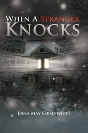 When A Stranger Knocks ebook by Edna May Cieslewicz