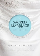 Sacred Marriage Gift Edition - Discover Your Soul's Path to God ebook by Gary L. Thomas