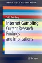 Internet Gambling - Current Research Findings and Implications ebook by Sally Gainsbury