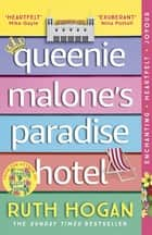 Queenie Malone's Paradise Hotel - the uplifting new novel from the author of The Keeper of Lost Things eBook by Ruth Hogan