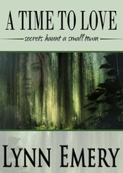 A Time to Love ebook by Lynn Emery