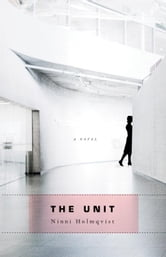 The Unit ebook by Ninni Holmqvist