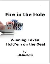 Fire in the Hole: Winning Texas Hold'em on the Deal ebook by David Grebow