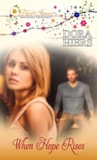 When Hope Rises ebook by Dora Hiers