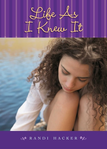 Life As I Knew It ebook by Randi Hacker
