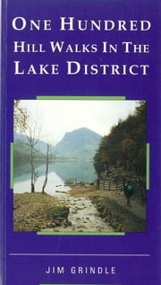 One Hundred Hill Walks in the Lake District ebook by Jim Grindle