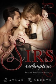 Sir's Redemption - Doms of Decadence, #8 ebook by Laylah Roberts
