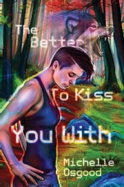 The Better to Kiss You With ebook by Michelle Osgood