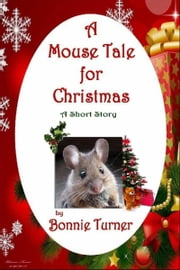 A Mouse Tale for Christmas ebook by Bonnie Turner