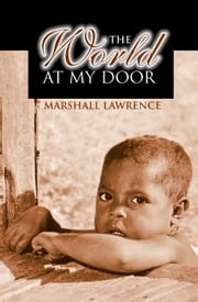 The World at My Door ebook by Marshall Lawrence