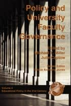 Policy and University Faculty Governance ebook by Julie A. Caplow, Michael T. Miller