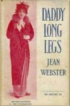 Daddy Long Legs ebook by Jean Webster