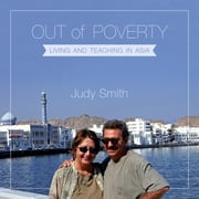 Out of Poverty - Living and Teaching in Asia ebook by Judy Smith