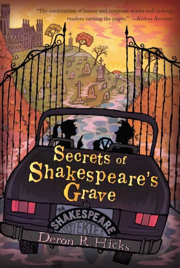 Secrets of Shakespeare's Grave - The Shakespeare Mysteries, Book 1 eBook by Deron R. Hicks