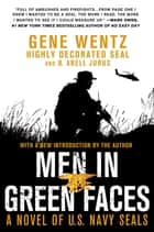 Men in Green Faces - A Novel of U.S. Navy SEALs ebook by Gene Wentz, B. Abell Jurus