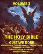 The Holy Bible Illustrated by Gustave Dore' in Full Color: Volume 3 of 6 ebook by Marco La Stella