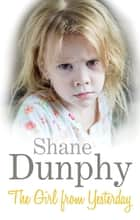 The Girl From Yesterday ebook by Shane Dunphy