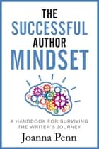 Ebook The Successful Author Mindset di Joanna Penn