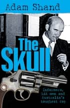 The Skull ebook by Adam Shand